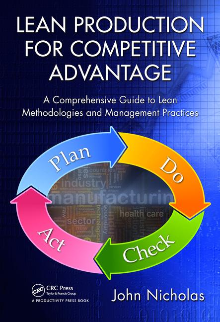 Lean Production for Competitive Advantage A Comprehensive Guide to Lean Methodologies and Management Practices book cover