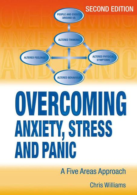 Overcoming Anxiety, Stress and Panic A Five Areas Approach book cover