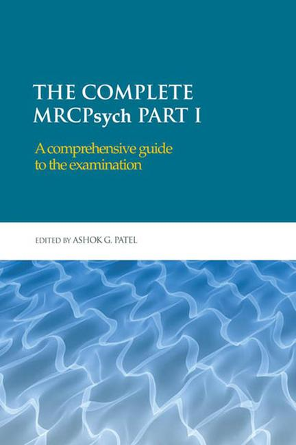 The Complete MRCPsych Part I A comprehensive guide to the examination book cover