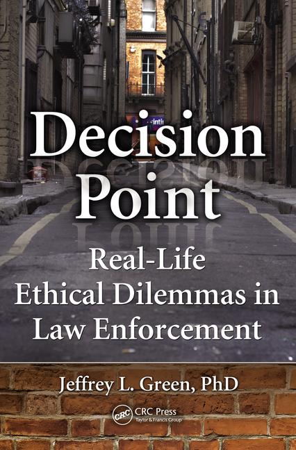 Decision Point Real-Life Ethical Dilemmas in Law Enforcement book cover