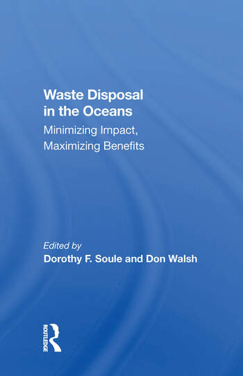Waste Disposal In The Oceans Minimizing Impact, Maximizing Benefits book cover