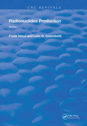 Radionuclides Production Volume 1 book cover