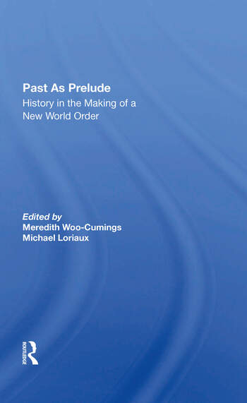Past As Prelude History In The Making Of A New World Order book cover