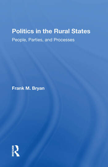 Politics In The Rural States People, Parties, And Processes book cover
