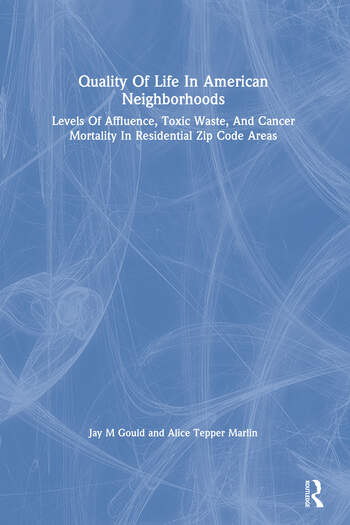 Quality Of Life In American Neighborhoods Levels Of Affluence, Toxic Waste, And Cancer Mortality In Residential Zip Code Areas book cover
