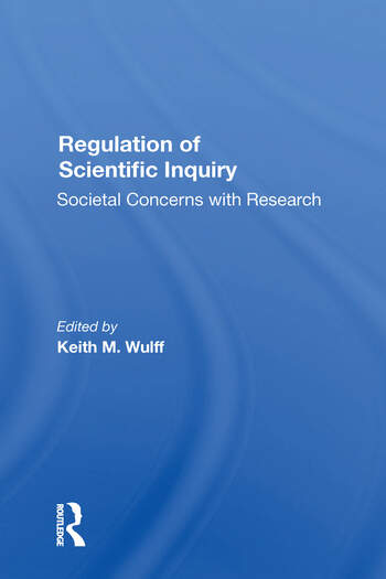 Regulation Of Scientific Inquiry Societal Concerns With Rersearch book cover