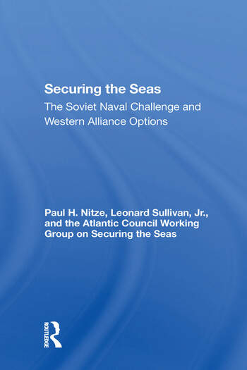 Securing The Seas The Soviet Naval Challenge And Western Alliance Options book cover
