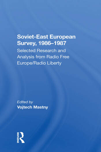 Soviet-east European Survey, 1986-1987 Selected Research And Analysis From Radio Free Europe/radio Liberty book cover