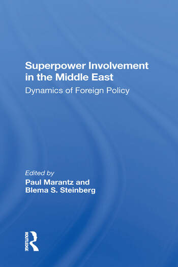 Superpower Involvement In The Middle East Dynamics Of Foreign Policy book cover