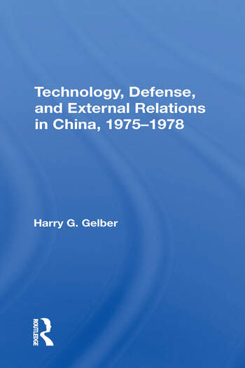 Technology, Defense, And External Relations In China, 1975-1978 book cover