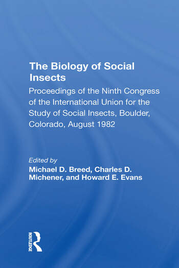 The Biology Of Social Insects Proceedings Of The Ninth Congress Of The International Union For The Study Of Social Insects book cover