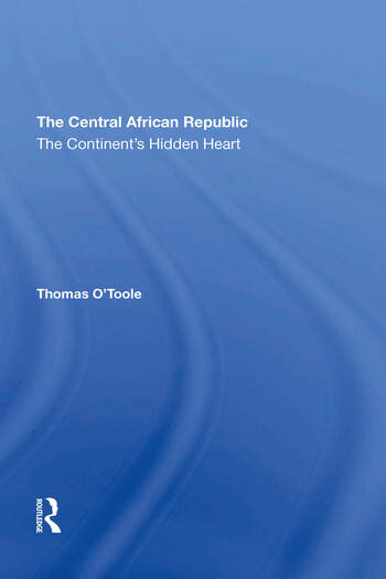 The Central African Republic The Continent's Hidden Heart book cover