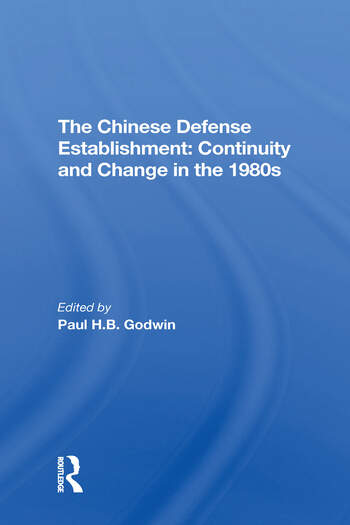 The Chinese Defense Establishment Continuity And Change In The 1980s book cover