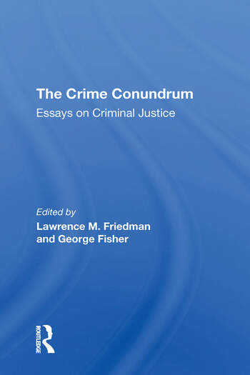 The Crime Conundrum Essays On Criminal Justice book cover