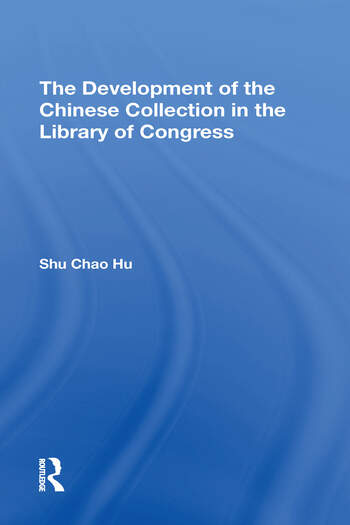 The Development Of The Chinese Collection In The Library Of Congress book cover