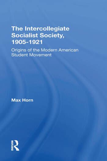 The Intercollegiate Socialist Society, 1905-1921 Origins Of The Modern American Student Movement book cover