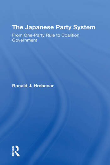 The Japanese Party System From One-party Rule To Coalition Government book cover