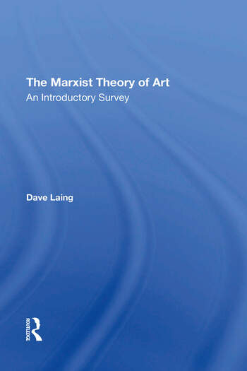 The Marxist Theory Of Art An Introductory Survey book cover