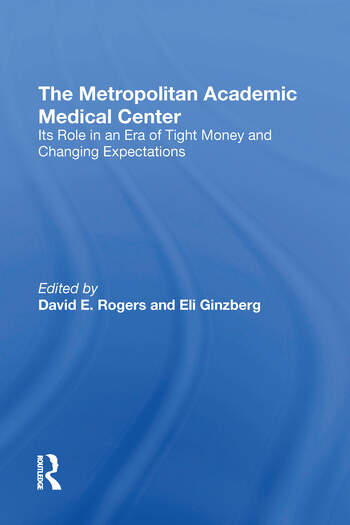 The Metropolitan Academic Medical Center Its Role In An Era Of Tight Money And Changing Expectations book cover