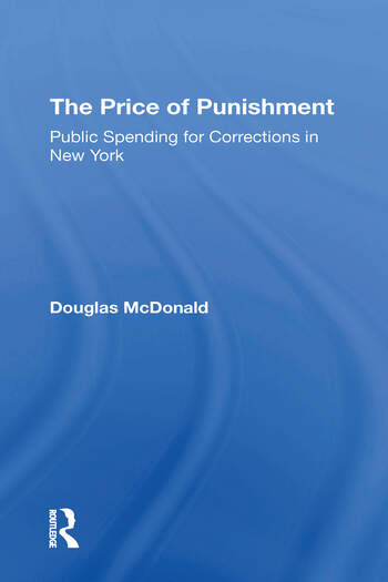 The Price Of Punishment: Public Spending For Corrections In New York book cover