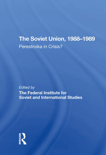 The Soviet Union 1988-1989 Perestroika In Crisis? book cover