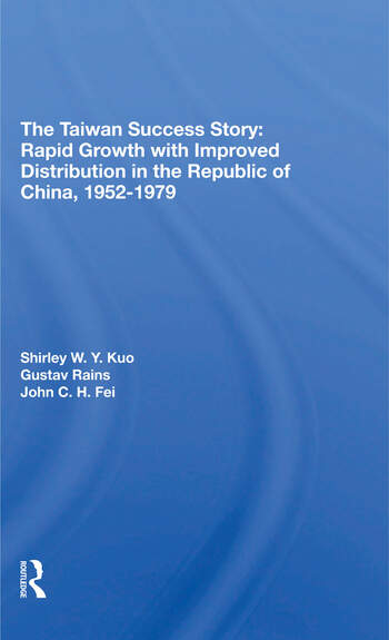 The Taiwan Success Story Rapid Growith With Improved Distribution In The Republic Of China, 1952-1979 book cover