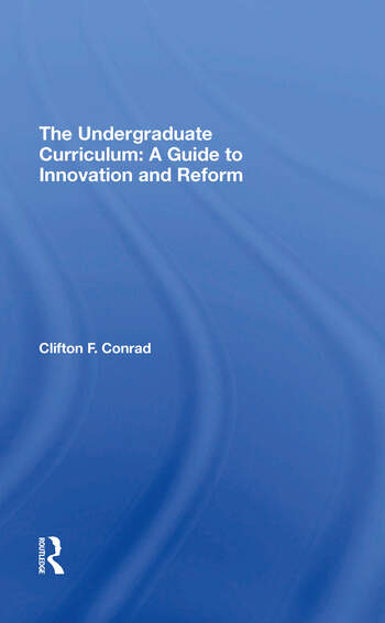 The Undergraduate Curriculum A Guide To Innovation And Reform book cover