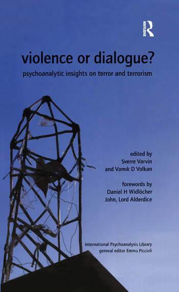 Violence or Dialogue? Psychoanalytic Insights on Terror and Terrorism book cover