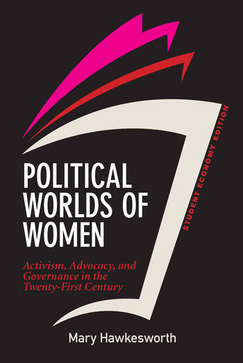 Political Worlds of Women, Student Economy Edition Activism, Advocacy, and Governance in the Twenty-First Century book cover