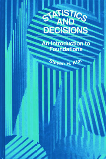 Statistics and Decisions An Introduction to Foundations book cover