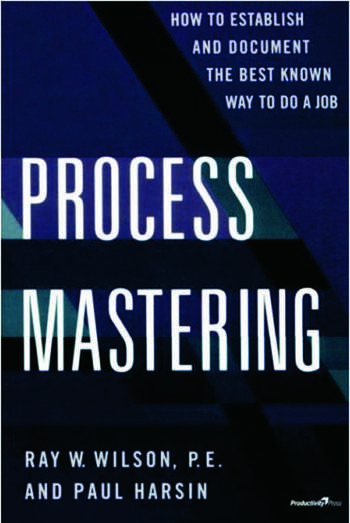 Process Mastering How to Establish and Document the Best Known Way to Do a Job book cover
