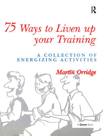 75 Ways to Liven Up Your Training A Collection of Energizing Activities book cover