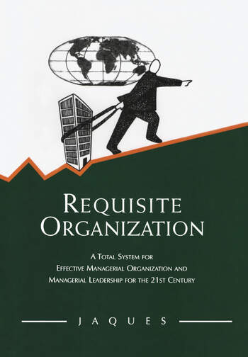 Requisite Organization A Total System for Effective Managerial Organization and Managerial Leadership for the 21st Century book cover