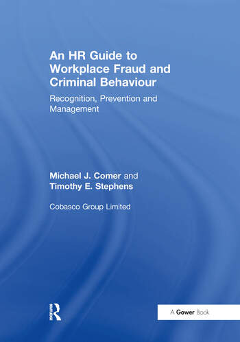 An HR Guide to Workplace Fraud and Criminal Behaviour Recognition, Prevention and Management book cover