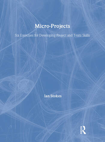 Micro-Projects Six Exercises for Developing Project and Team Skills book cover