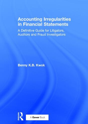Accounting Irregularities in Financial Statements A Definitive Guide for Litigators, Auditors and Fraud Investigators book cover
