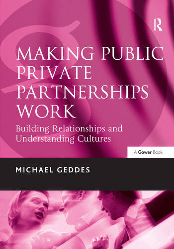 Making Public Private Partnerships Work Building Relationships and Understanding Cultures book cover