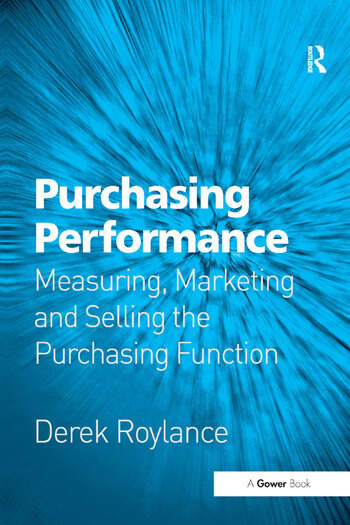 Purchasing Performance Measuring, Marketing and Selling the Purchasing Function book cover