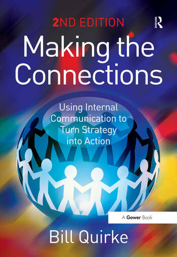 Making the Connections Using Internal Communication to Turn Strategy into Action book cover