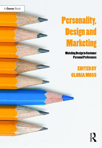 Personality, Design and Marketing Matching Design to Customer Personal Preferences book cover