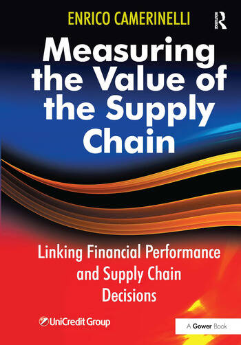 Measuring the Value of the Supply Chain Linking Financial Performance and Supply Chain Decisions book cover