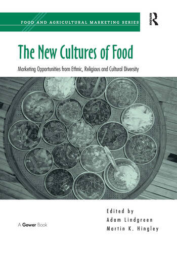 The New Cultures of Food Marketing Opportunities from Ethnic, Religious and Cultural Diversity book cover