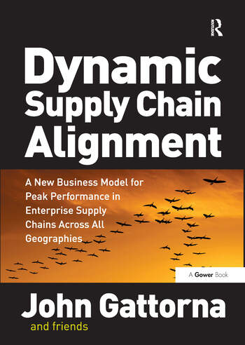 Dynamic Supply Chain Alignment A New Business Model for Peak Performance in Enterprise Supply Chains Across All Geographies book cover