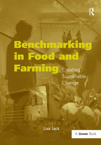 Benchmarking in Food and Farming Creating Sustainable Change book cover