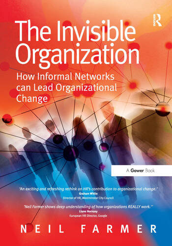The Invisible Organization How Informal Networks can Lead Organizational Change book cover
