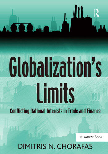 Globalization's Limits Conflicting National Interests in Trade and Finance book cover