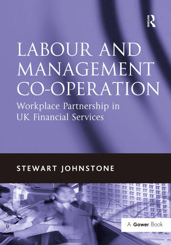 Labour and Management Co-operation Workplace Partnership in UK Financial Services book cover
