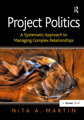 Project Politics A Systematic Approach to Managing Complex Relationships book cover