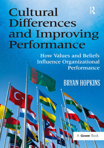 Cultural Differences and Improving Performance How Values and Beliefs Influence Organizational Performance book cover