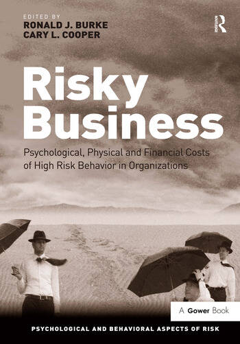 Risky Business Psychological, Physical and Financial Costs of High Risk Behavior in Organizations book cover